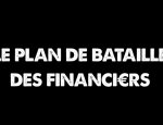 Le plan de bataille des financiers