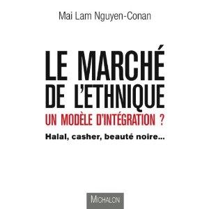 Le marché de l'éthnique - Mai Lam Nguyen-Conan