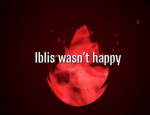 iblis not happy