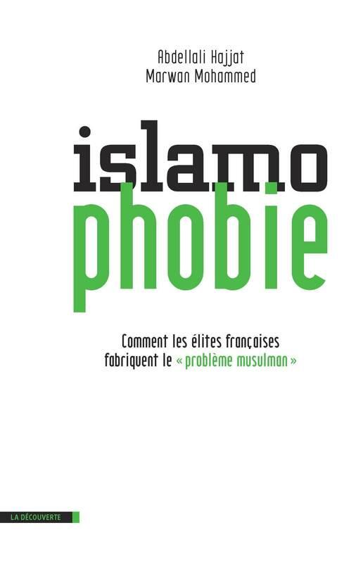 Abdellali Hajjat - Marwan Mohammed - islamophobie
