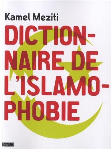 Dictionnaire de l'islamophobie - Kamel Meziti