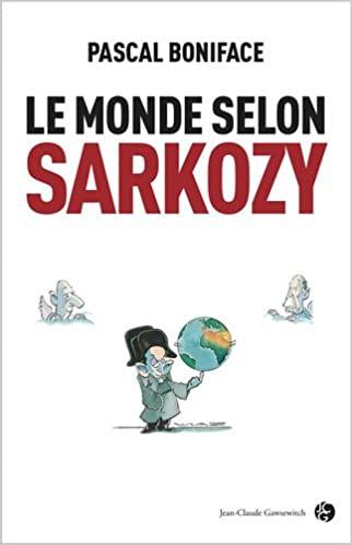 Pascal Boniface Le Monde selon Sarkozy