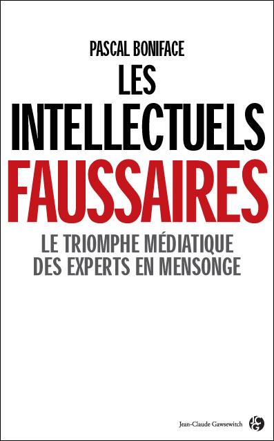 Pascal Boniface Les Intellectuels faussaires